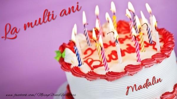 Felicitari de la multi ani - La multi ani, Madalin!