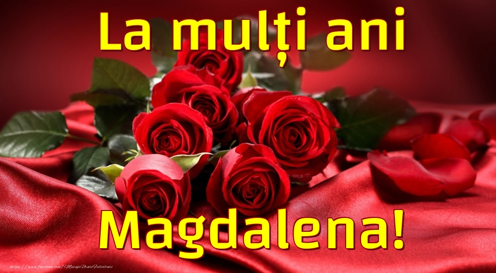 Felicitari de la multi ani - La mulți ani Magdalena!