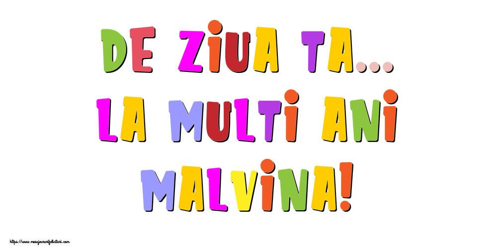 Felicitari de la multi ani - De ziua ta... La multi ani, Malvina!