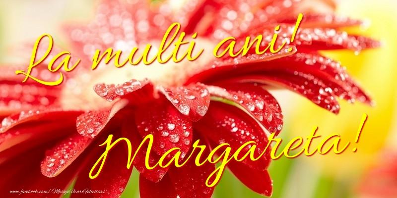 Felicitari de la multi ani - La multi ani! Margareta