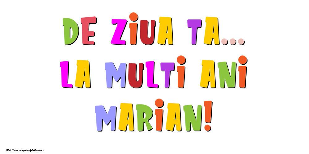 Felicitari de la multi ani - De ziua ta... La multi ani, Marian!