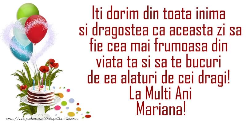 Felicitari de la multi ani - Iti dorim din toata inima si dragostea ca aceasta zi sa fie cea mai frumoasa din viata ta ... La Multi Ani Mariana!