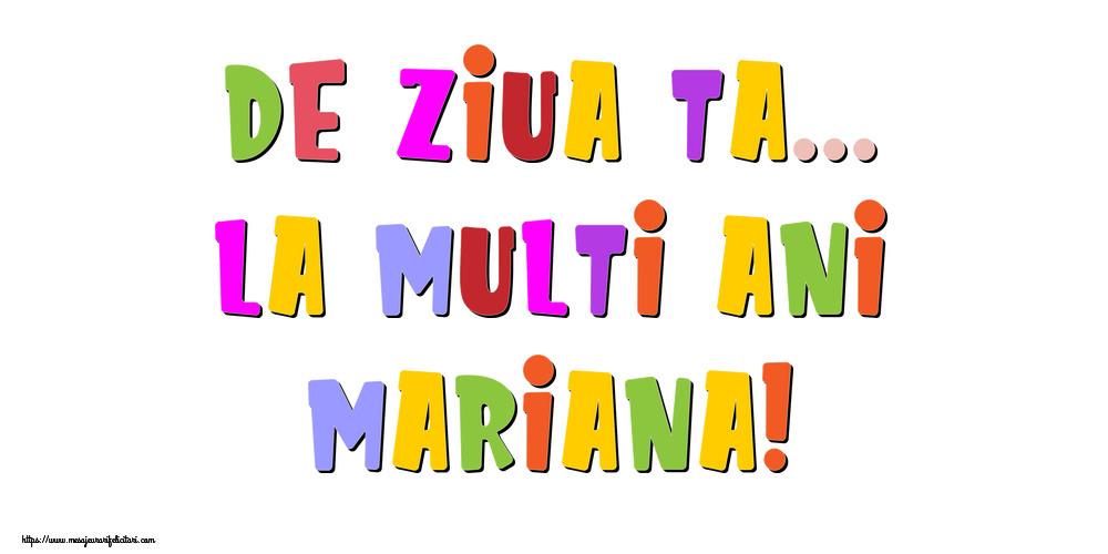 Felicitari de la multi ani - De ziua ta... La multi ani, Mariana!