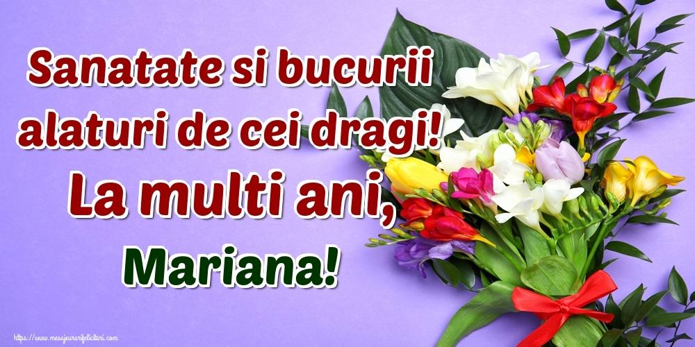 Felicitari de la multi ani - Sanatate si bucurii alaturi de cei dragi! La multi ani, Mariana!