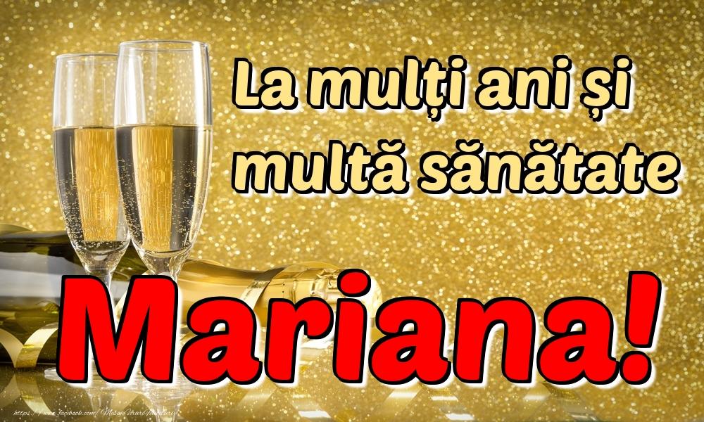 Felicitari de la multi ani - La mulți ani multă sănătate Mariana!