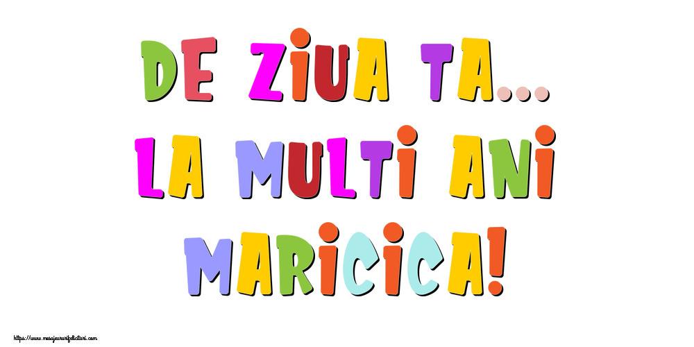 Felicitari de la multi ani - De ziua ta... La multi ani, Maricica!