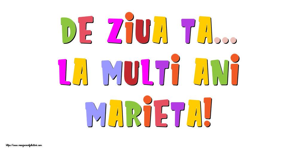 Felicitari de la multi ani - De ziua ta... La multi ani, Marieta!