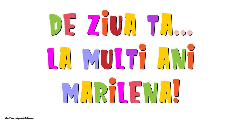 Felicitari de la multi ani - De ziua ta... La multi ani, Marilena!