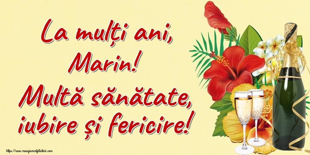 Felicitari de la multi ani - La mulți ani, Marin! Multă sănătate, iubire și fericire!