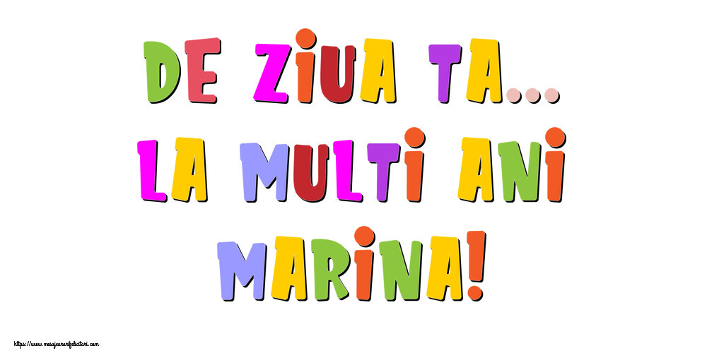 Felicitari de la multi ani - De ziua ta... La multi ani, Marina!
