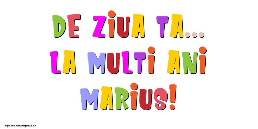 Felicitari de la multi ani - De ziua ta... La multi ani, Marius!