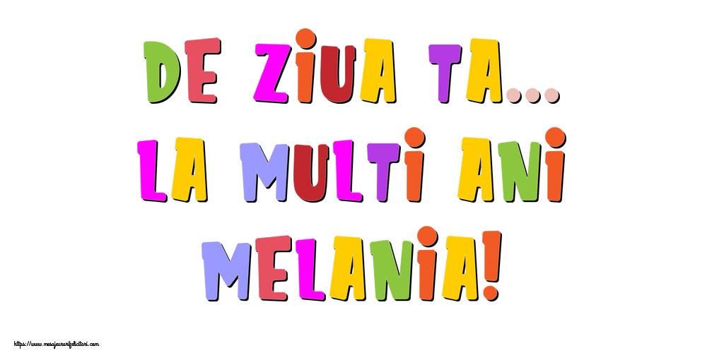 Felicitari de la multi ani - De ziua ta... La multi ani, Melania!