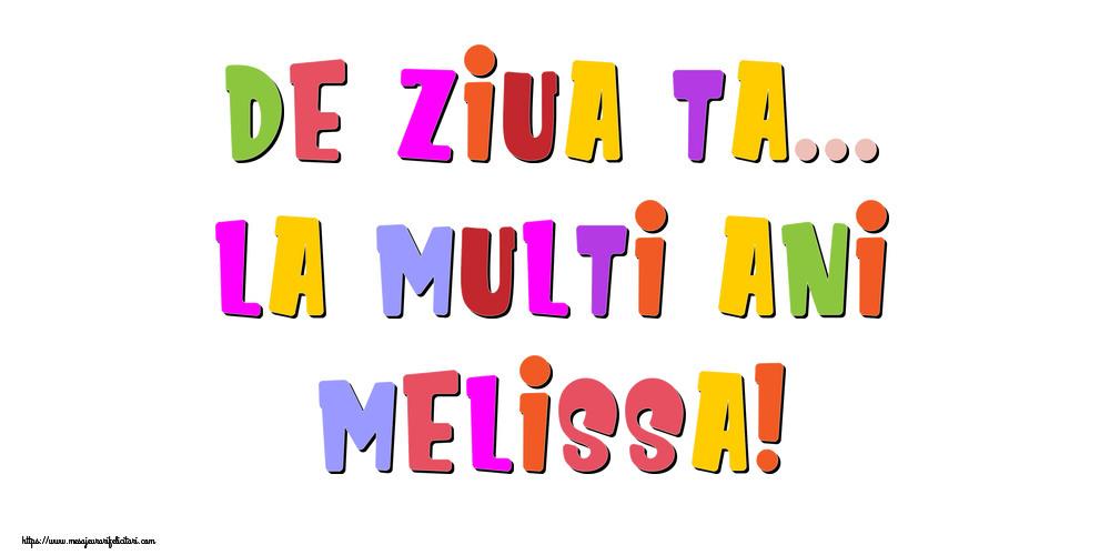 Felicitari de la multi ani - De ziua ta... La multi ani, Melissa!
