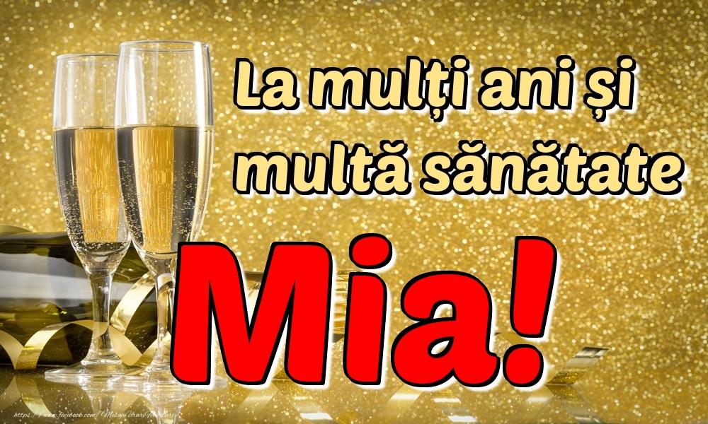 Felicitari de la multi ani - La mulți ani multă sănătate Mia!