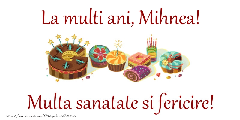 Felicitari de la multi ani - La multi ani, Mihnea! Multa sanatate si fericire!