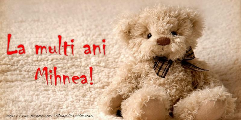 Felicitari de la multi ani - Mihnea Te iubesc!