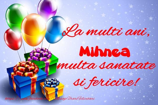 Felicitari de la multi ani - La multi ani, Mihnea multa sanatate si fericire!