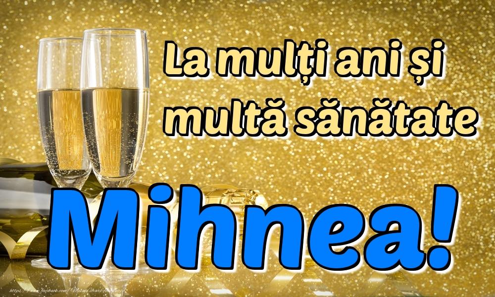 Felicitari de la multi ani - La mulți ani multă sănătate Mihnea!