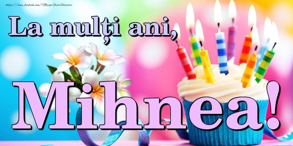 Felicitari de la multi ani - La mulți ani, Mihnea!