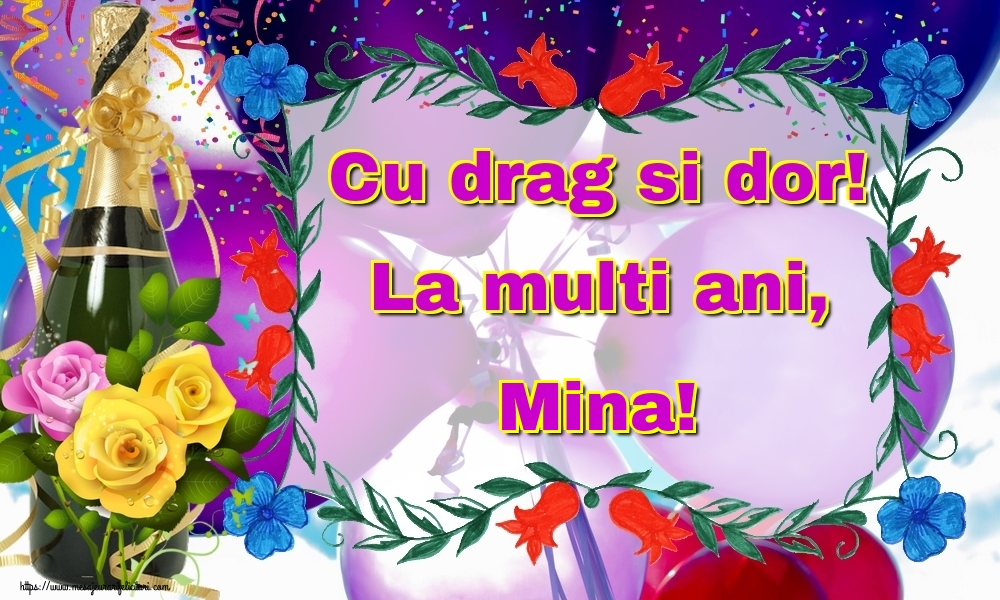 Felicitari de la multi ani - Cu drag si dor! La multi ani, Mina!