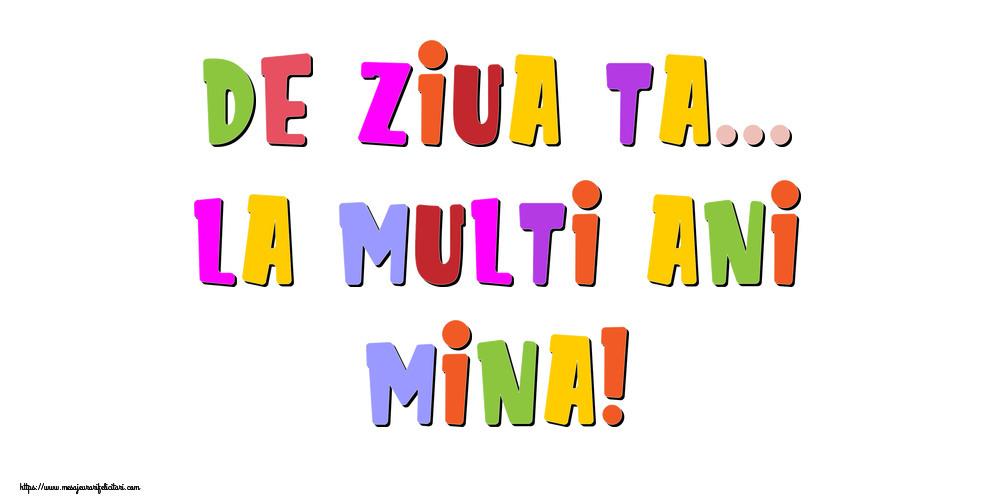 Felicitari de la multi ani - De ziua ta... La multi ani, Mina!