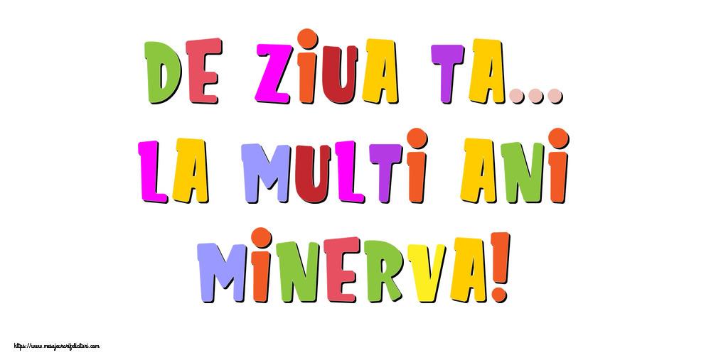 Felicitari de la multi ani - De ziua ta... La multi ani, Minerva!