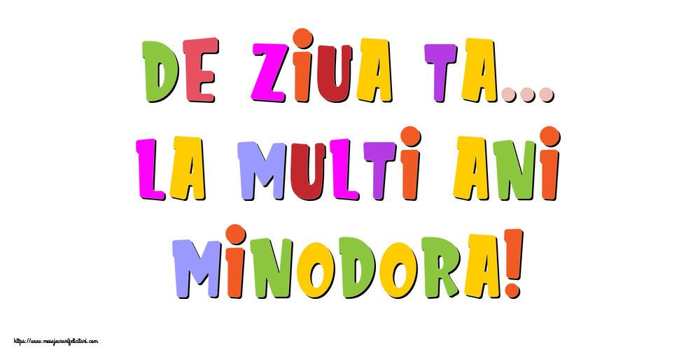 Felicitari de la multi ani - De ziua ta... La multi ani, Minodora!