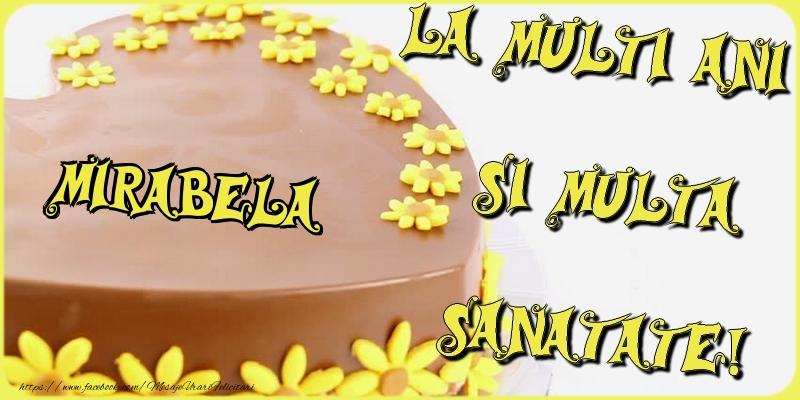 Felicitari de la multi ani - La multi ani si multa sanatate, Mirabela