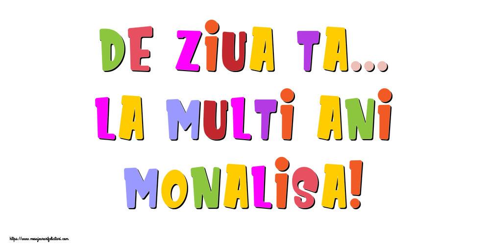 Felicitari de la multi ani - De ziua ta... La multi ani, Monalisa!