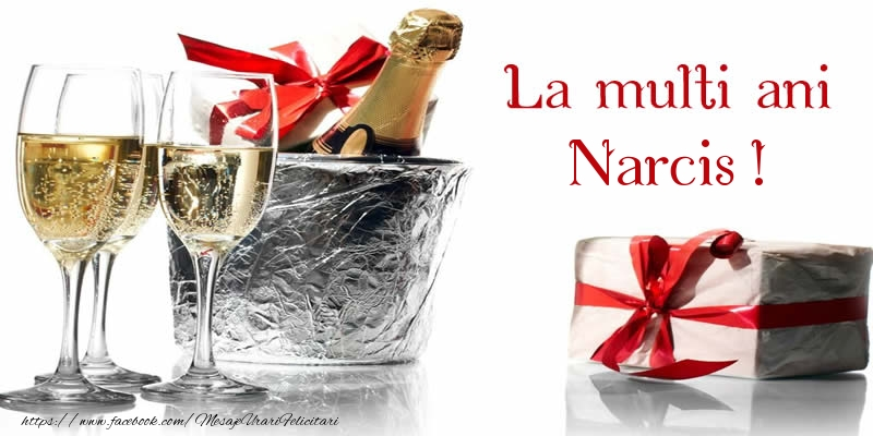Felicitari de la multi ani - La multi ani Narcis!