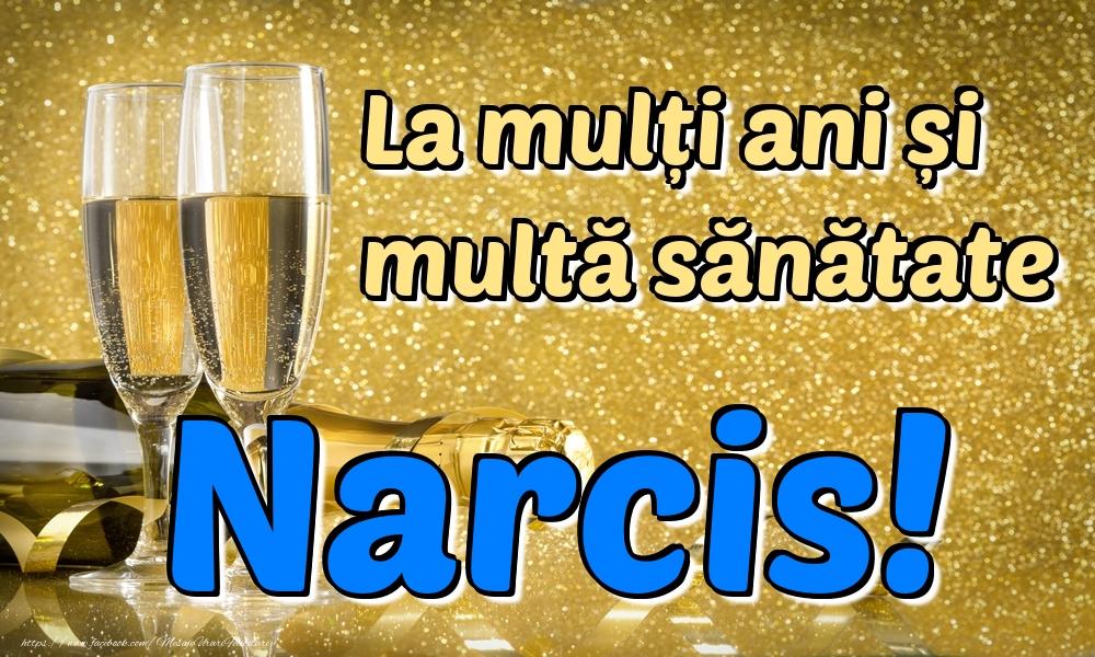 Felicitari de la multi ani - La mulți ani multă sănătate Narcis!