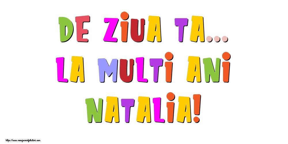 Felicitari de la multi ani - De ziua ta... La multi ani, Natalia!