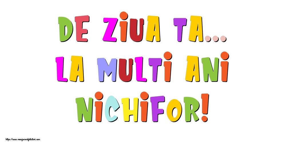 Felicitari de la multi ani - De ziua ta... La multi ani, Nichifor!