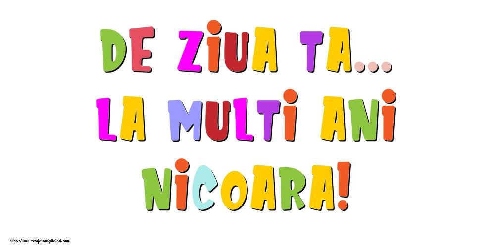 Felicitari de la multi ani - De ziua ta... La multi ani, Nicoara!