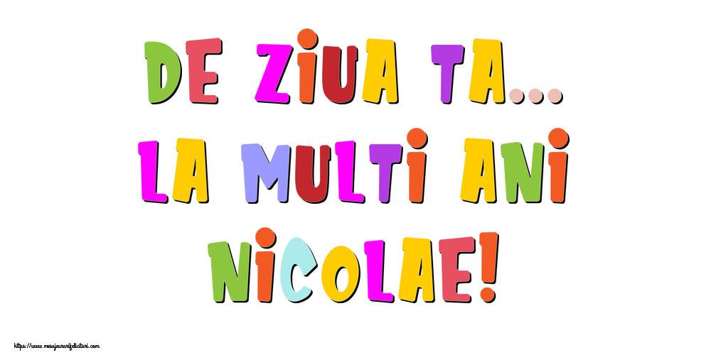 Felicitari de la multi ani - De ziua ta... La multi ani, Nicolae!