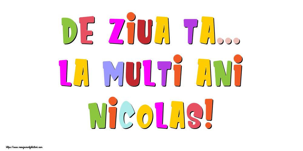 Felicitari de la multi ani - De ziua ta... La multi ani, Nicolas!