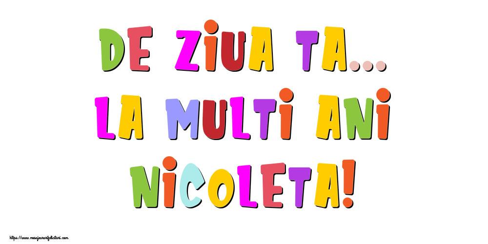 Felicitari de la multi ani - De ziua ta... La multi ani, Nicoleta!