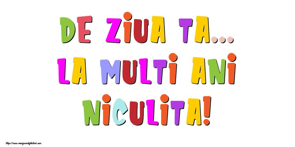 Felicitari de la multi ani - De ziua ta... La multi ani, Niculita!