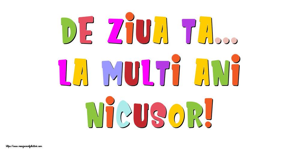 Felicitari de la multi ani - De ziua ta... La multi ani, Nicusor!