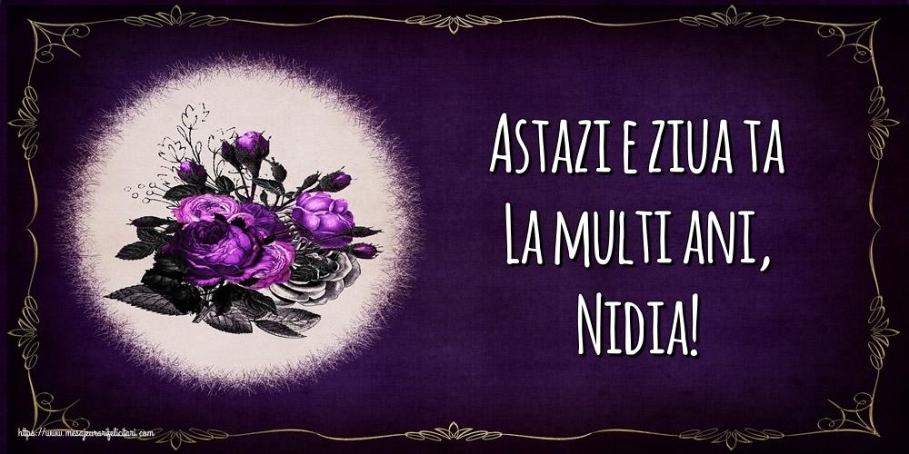 Felicitari de la multi ani - Astazi e ziua ta La multi ani, Nidia!
