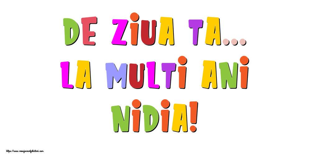 Felicitari de la multi ani - De ziua ta... La multi ani, Nidia!