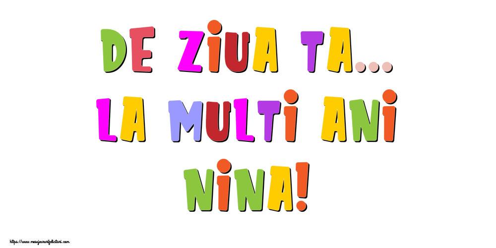 Felicitari de la multi ani - De ziua ta... La multi ani, Nina!