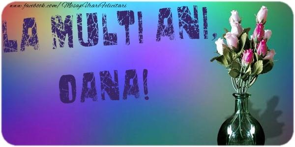 Felicitari de la multi ani - La multi ani, Oana