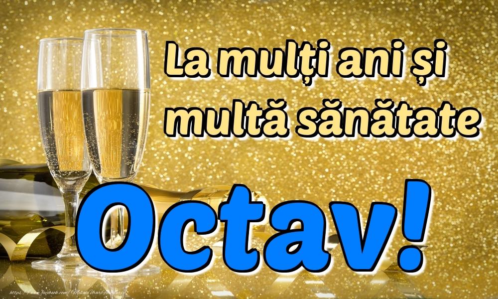 Felicitari de la multi ani - La mulți ani multă sănătate Octav!