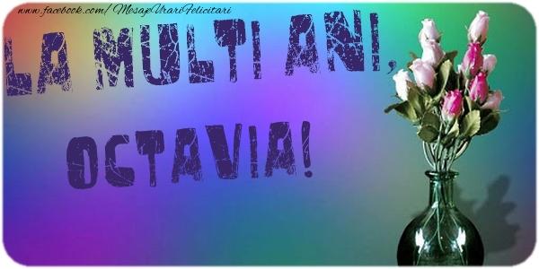 Felicitari de la multi ani - La multi ani, Octavia