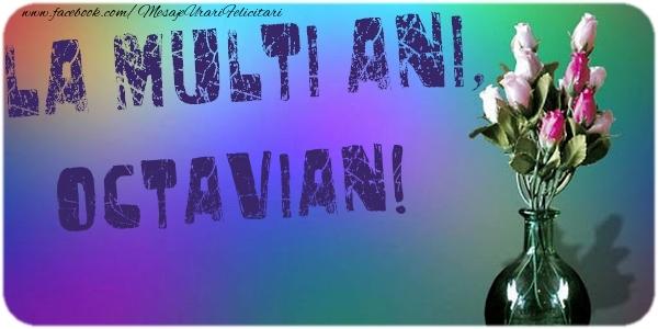 Felicitari de la multi ani - La multi ani, Octavian