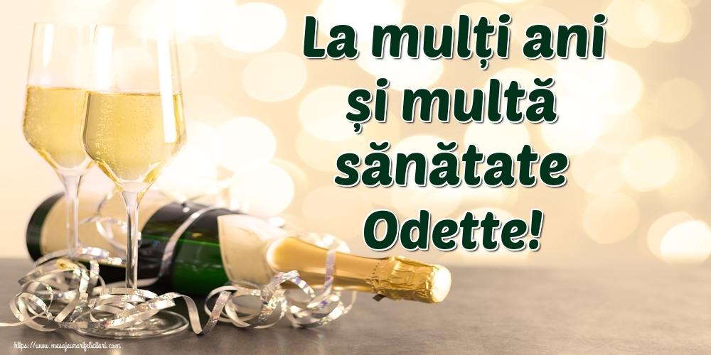 Felicitari de la multi ani - La mulți ani și multă sănătate Odette!