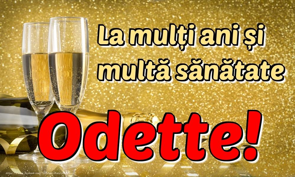 Felicitari de la multi ani - La mulți ani multă sănătate Odette!