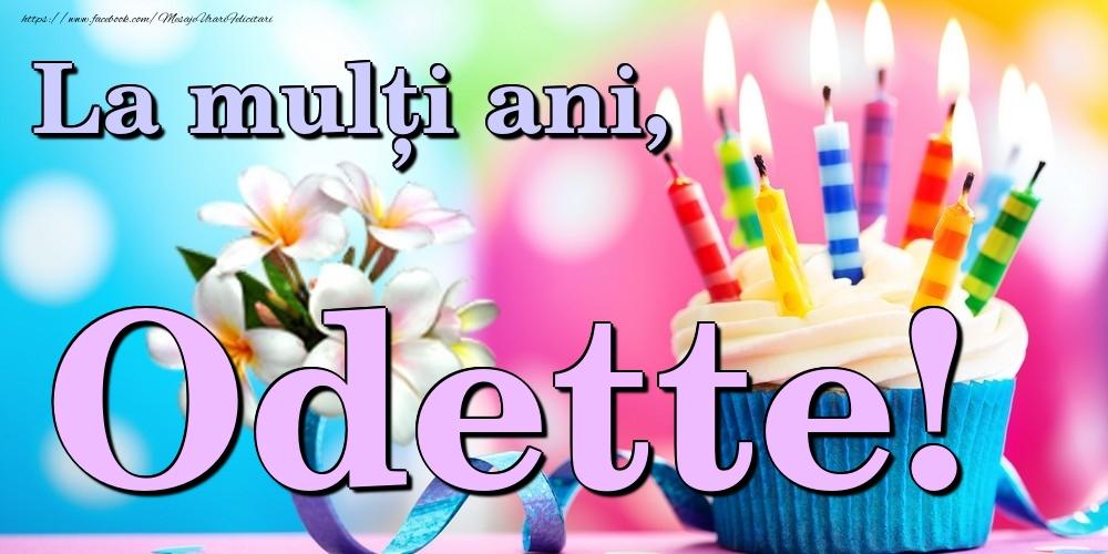 Felicitari de la multi ani - La mulți ani, Odette!