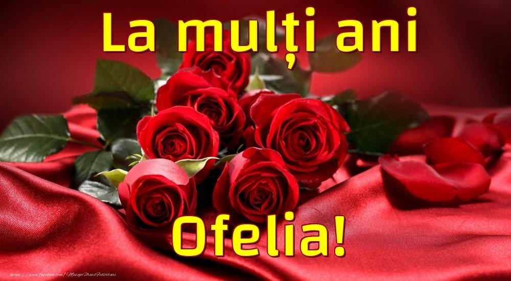 Felicitari de la multi ani - La mulți ani Ofelia!